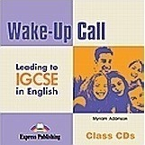 Wake-Up Call Leading to IGCSE in English: Class Audio Cds