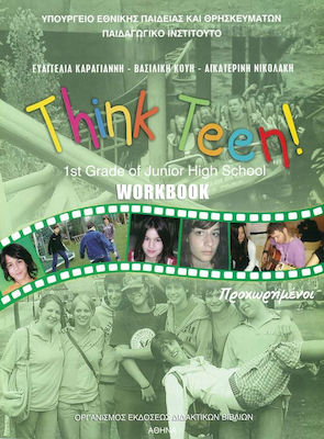 Think Teen!: 1st Grade of Junior High School: Workbook: Προχωρημένοι