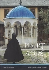 "Mount Athos, A Pilgrimage to the ""Gardens of the Virgin Mary"""