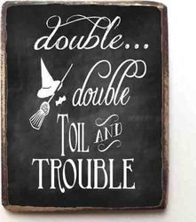 K Signs Double Double Toil Trouble KM-86161
