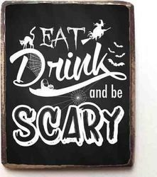 K Signs Eat Drink Be Scary KM-86163