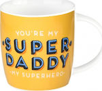 You're My Super Daddy My Superhero